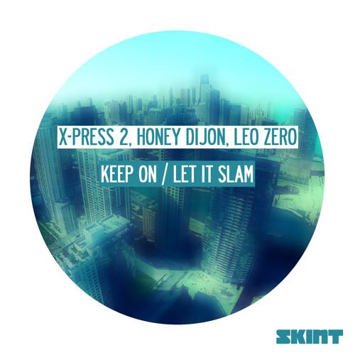 X-Press 2, Honey Dijon & Leo Zero - Keep On