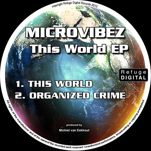 Microvibez - Organized Crime (Original) _ Refuge Digital