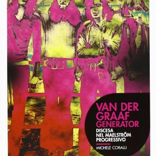 "Rete Due Radio Svizzera Italiana: ""Van Der Graaf Generator - Discesa nel maelstrom progressivo"""