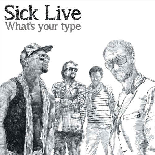 Sick Live - What's Your Type? [COMING SOON]