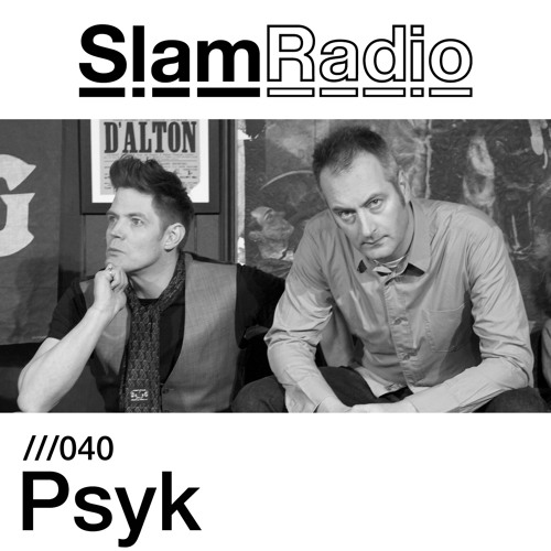 Slam Radio - 040 - Psyk