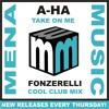 A-ha Take On Me - Fonzerelli Cool Club Remix - CLIP (official)(menamusic.com)
