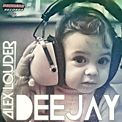 Alex Louder - Deejay *OUT NOW!!*