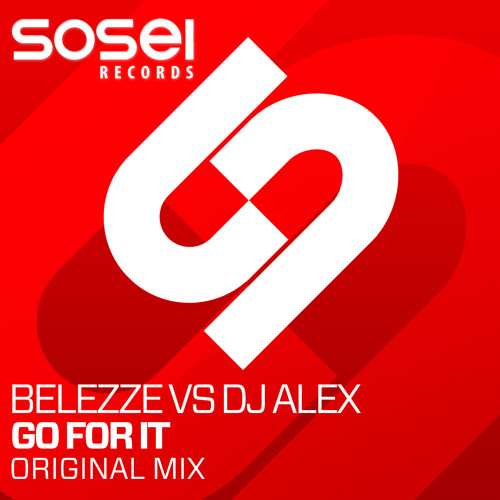 Belezze vs. Dj Alex - Go For It (Original Mix) [Preview]