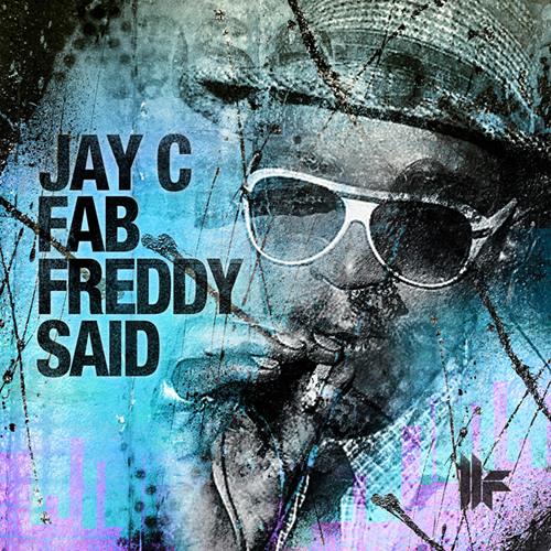 Jay C - 'Fab Freddy Said (Federico Scavo Remix) - OUT NOW