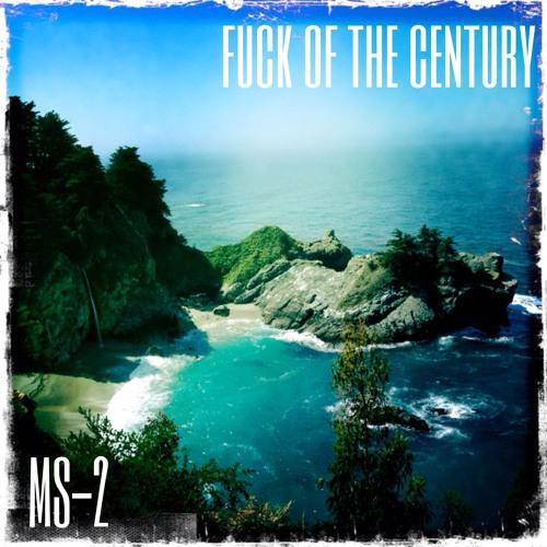 Fuck of The Century (Feat. Kameni Kuhn)