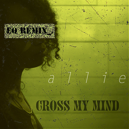 allie - Cross My Mind (Elaquent Remix)