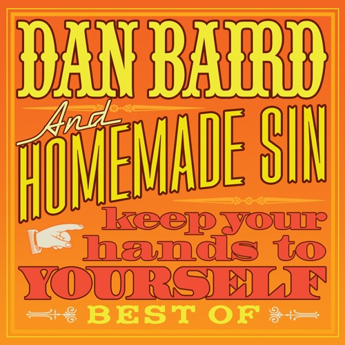 Dan Baird And Homemade Sin - Keep Your Hands To Yourself