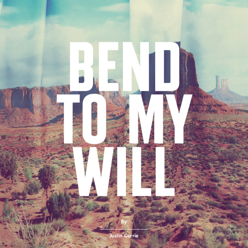 Bend To My Will