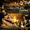 Tum Hi Ho (Male - Female Mix) - Aashiqui 2