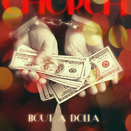 Church - Bout a Dolla (dirty)