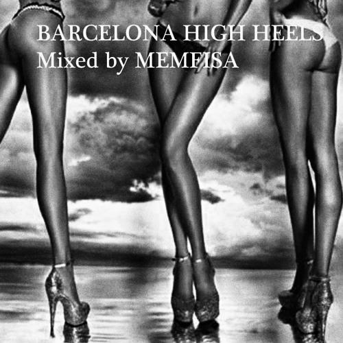 BARCELONA HIGH HEELS Mixed by MEMFISA 2013