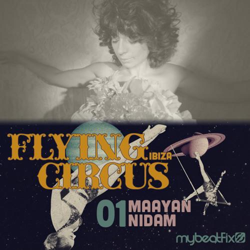 mybeatFix presents Flying Circus Ibiza 01: Maayan Nidam at Sankeys May 28, 2013
