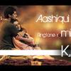 Aashiqui 2 ringtone remix - Kshitij