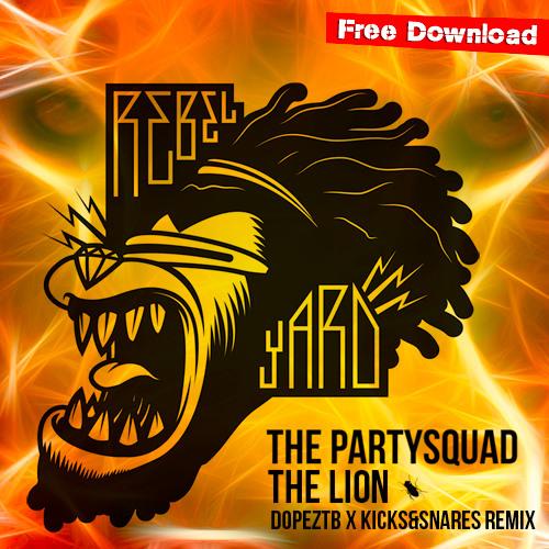 The Partysquad - The Lion - DOPEZTB X KICKS&SNAR Remix