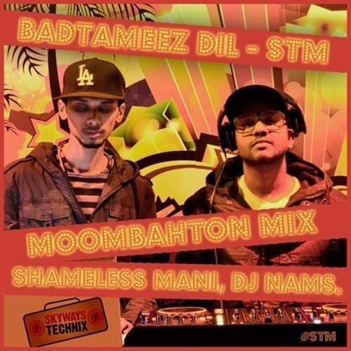 Badtameez Dil ReFix. Skyways Technix Mix - Shameless Mani. DiscRider NAMS . 128 -115 - 128 Bpm