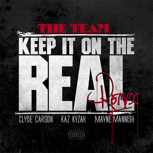 Keep It On The Real - 2013 Remix (Ft. The Team)