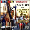 #BIKELIFE (BUCK50ENT) ft. O.S.MURK, DOLLA, KYO