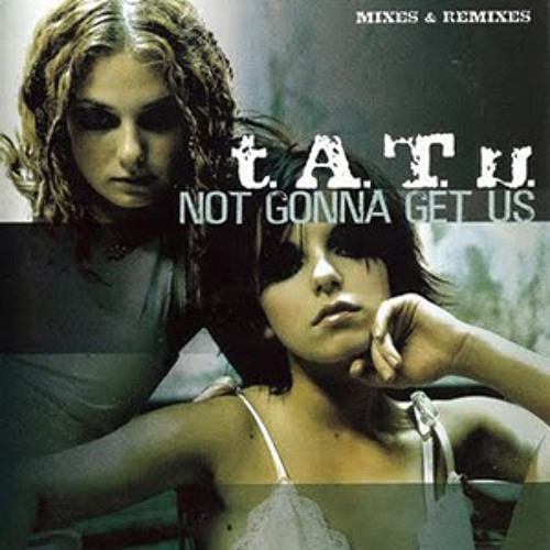 T.a.t.u - Not Gonna Get Us ( Indra Rmx ) Free Download Wave File :)