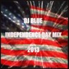 DJ BLUE INDEPENDENCE DAY MIX