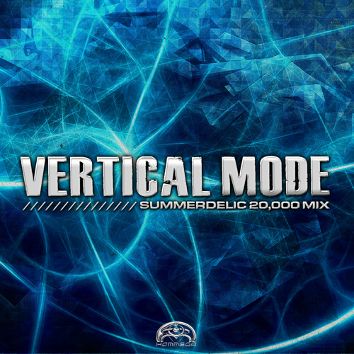 Vertical Mode - Summerdelic 20,000 mix