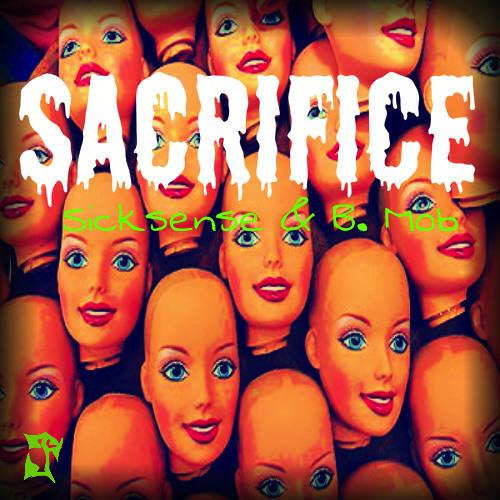 Sacrifice Ft. B.mob (Prod. Sicksense)