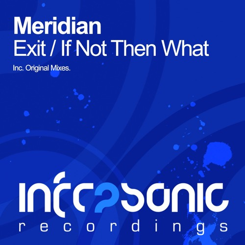 Meridian - If Not Then What