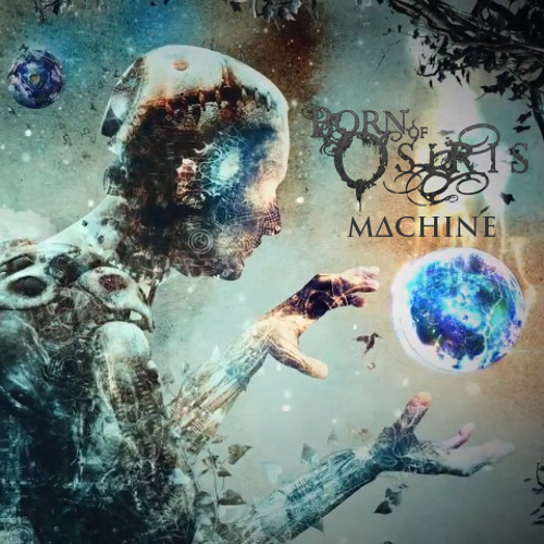 Born Of Osiris - Machine (The Algorithm Remix)