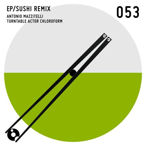 Sushi - Turntable Actor Chloroform Remix - Sushi Remix EP