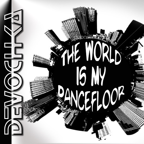 Devochka - The World Is My Dancefloor [PromoSet #1]