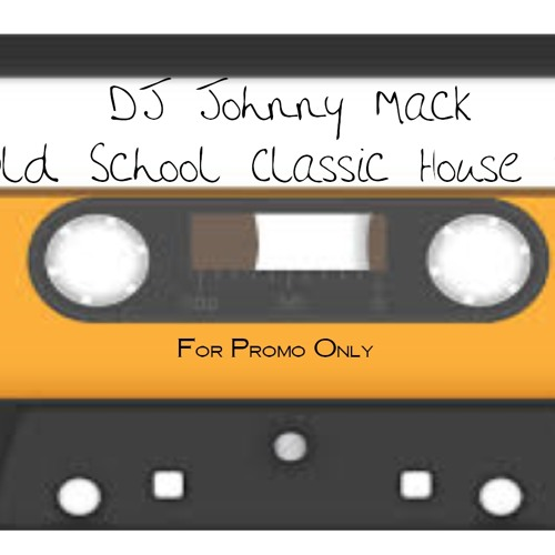 Johnny Mack - Old School Classic House Mix