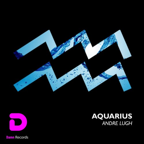DR019 : Andre Lugh - Aquarius (Original Mix)
