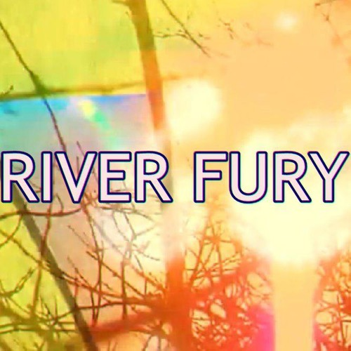 RIVER FURY - 21st Century Man