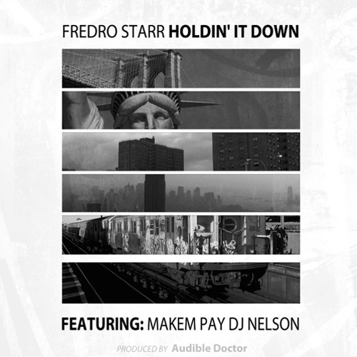 Fredro Starr - Feat. MakemPay - Holdin It Down (Produced by The Audible Doctor) (Cuts by DJ Nelson)
