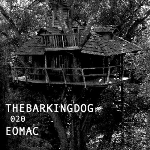 //THEBARKINGDOG// 020 - Eomac