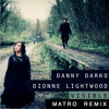 Danny Darko - Visible feat. Dionne Lightwood (MATRO Remix)