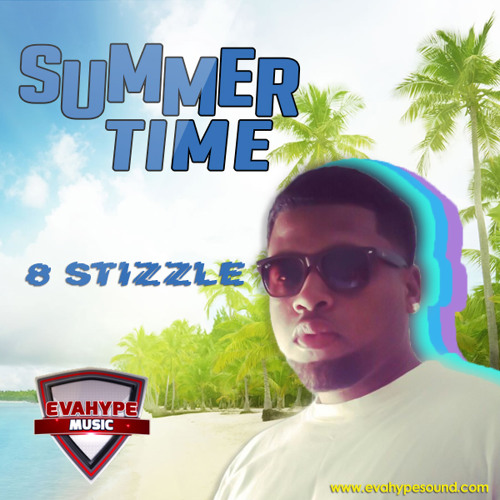 . 8 Stizzle - Summer Time - EvaHype Music (2013)