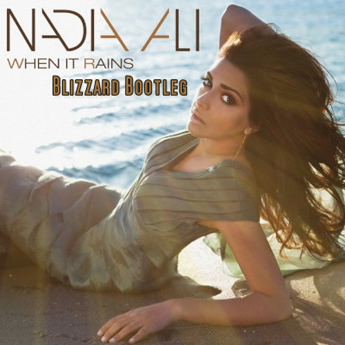 Nadia Ali - When It Rains (Quantaro Bootleg Remix) *FREE DOWNLOAD*