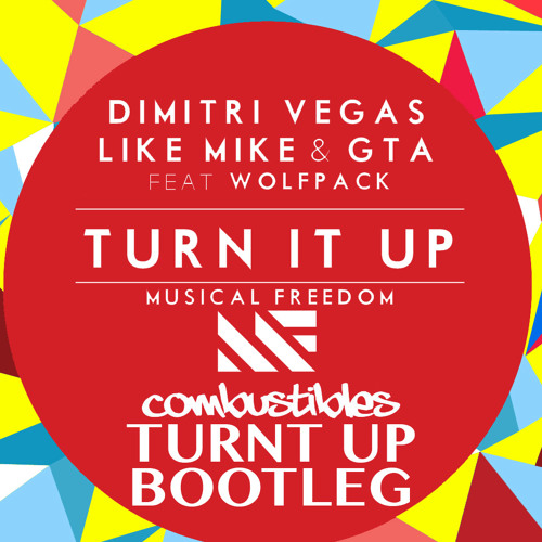 Dimitri Vegas, Like Mike, GTA - Turn It Up (Combustibles Turnt Up Bootleg)[FREE DL]