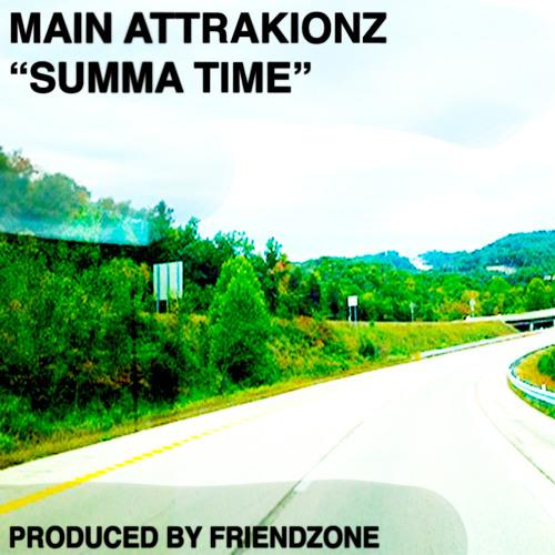 MAIN ATTRAKIONZ - SUMMA TIME (PRODUCED BY FRIENDZONE)
