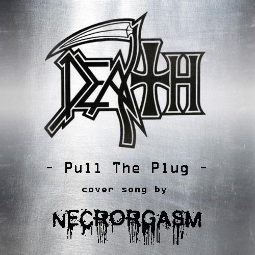 Necrorgasm - Pull the Plug