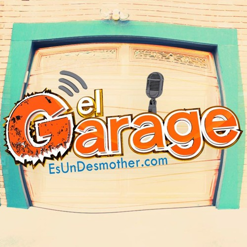 El Garage #EsUnDesmother