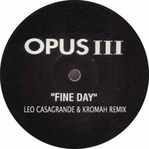 Opus III - It's A Fine Day (Kromah & Leo Casagrande Remix)