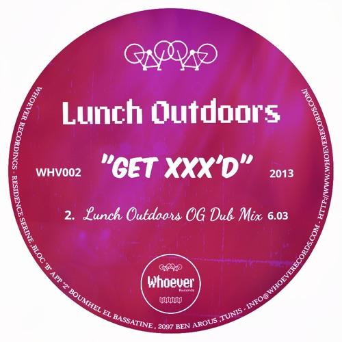 Lunch Outdoors - Get Xxx'd (Original Mix) Snippet