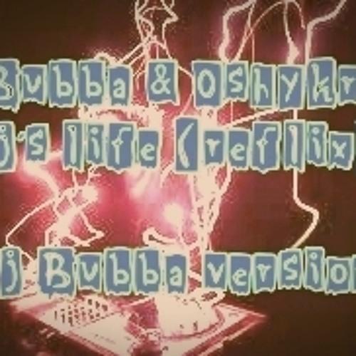 [Preview] Dj Bubba & OshykraN - Dj´s life (reflix) Dj Bubba version