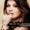 Kelly Clarkson --> Stronger