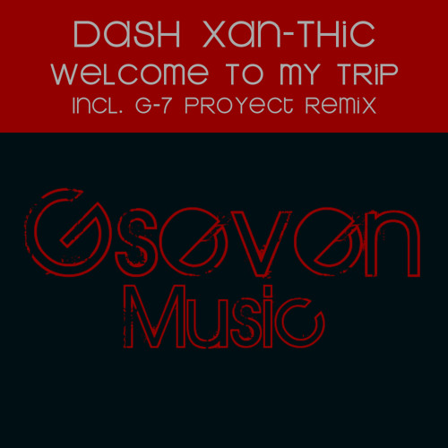 Dash Xan-Thic - Welcome To My Trip