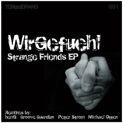 WirGefuehl - Strangers and Flangers (Peter Strom Remix) - TONundDRANG 001 - OUT NOW!!!