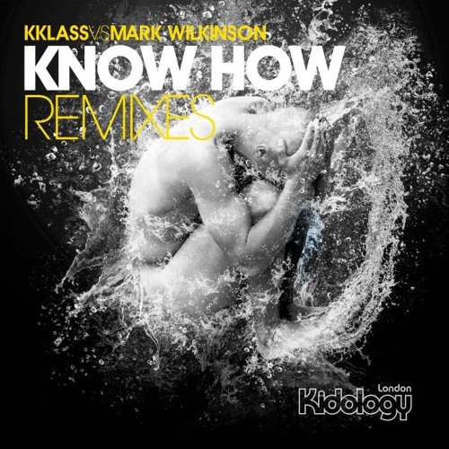 K-Klass Vs Mark Wikinson feat. Sensus - KNOW HOW (Dolly Rockers Remix) Kidology London OUT NOW