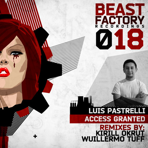 Luis Pastrelli - Access Granted (Kirill Okrut Remix) [Beast Factory]